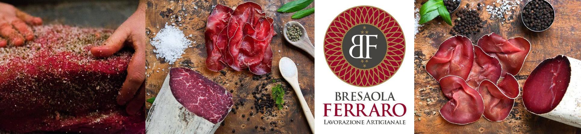 Bresaola della Valchiavenna e Bresaola della Valtellina vendita online Bresaola FERRARO